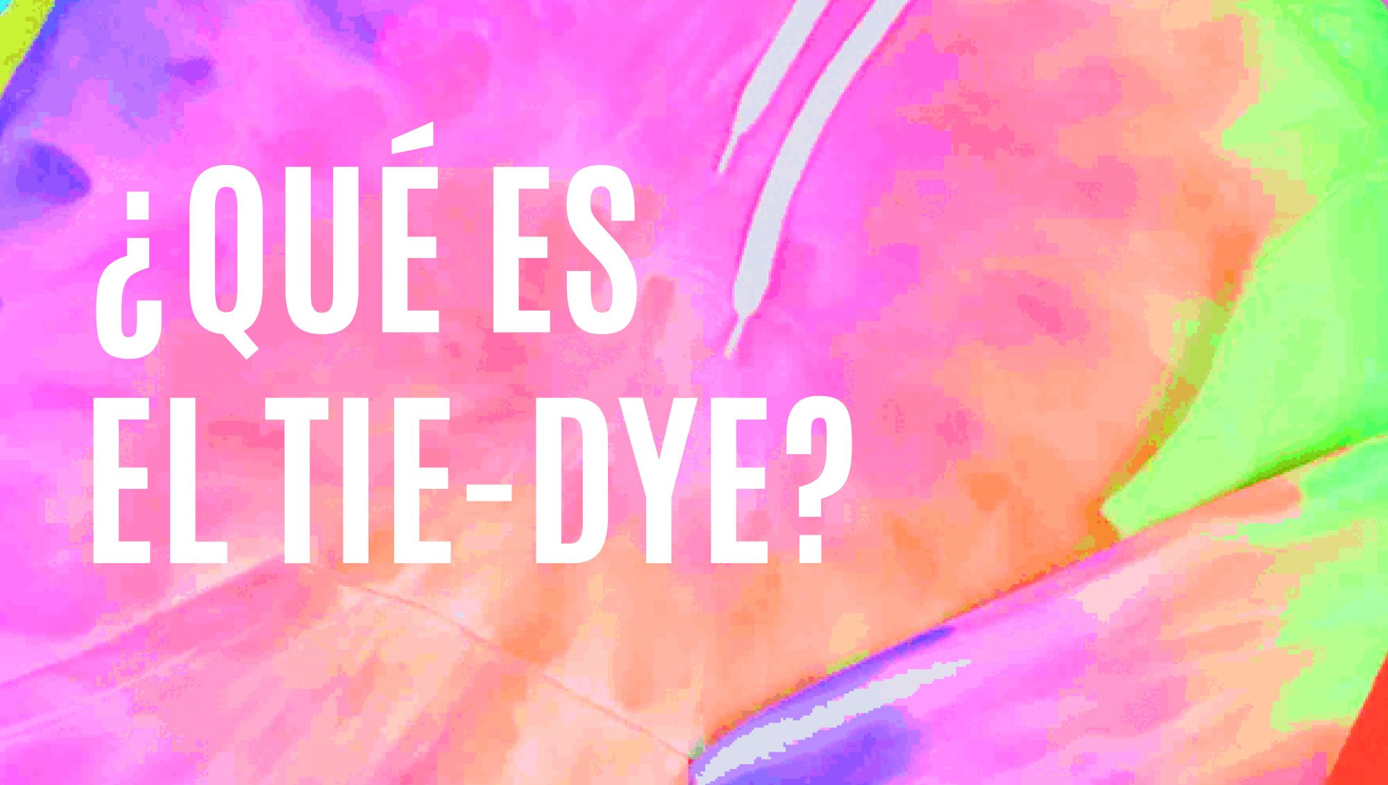 ¿Qué es el tie-dye?